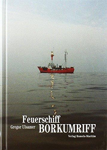 Feuerschiff Borkumriff: Zur Geschichte des Nachrichtenwesens an der Küste