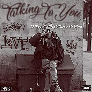 Talking to You (feat. Roy Wilson & Undefined)