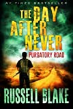 The Day After Never Purgatory Road (Volume 2)