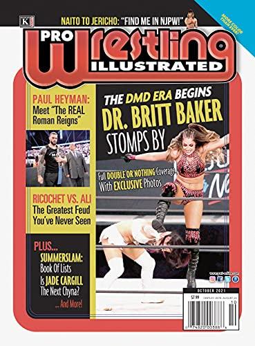Pro Wrestling Illustrated: October 2021 Issue-Britt Baker, Double or Nothing, SummerSlam History, Tetsuya Naito, Paul Heyman, Roman Reigns (English Edition)