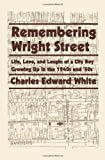 Remembering Wright Street by White, Charles Edward (2009) Paperback