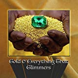 Gold & Everything That Glimmers