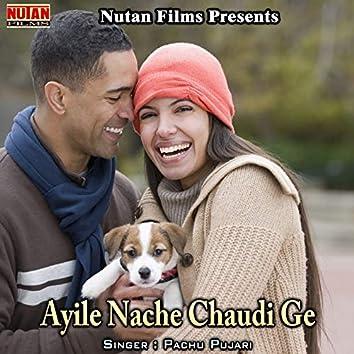 Ayile Nache Chaudi Ge