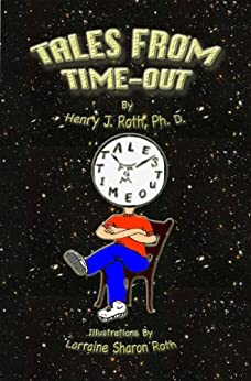 Tales From Time-Out by [Henry J. Roth, Lorraine S. Roth]
