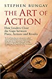 The Art of Action: How Leaders Close the Gaps between Plans, Actions and Results - Stephen Bungay