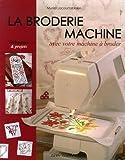 La broderie machine : Avec votre machine à broder
