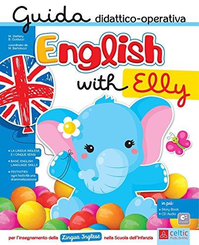 English with Elly. Guida didattico-operativa per l'insegnamento della lingua inglese nella scuola dell'infanzia