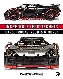 Incredible LEGO Technic: Cars, Trucks, Robots & More! by Pawel Sariel Kmiec(2014-11-07)