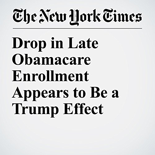 Drop in Late Obamacare Enrollment Appears to Be a Trump Effect copertina