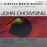 John Chowning: Turenas / Stria / Phoné / Sabelithe