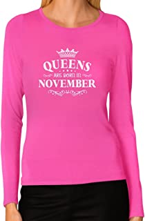 Birthday Gift for Women - Queens are Born in November Women Long Sleeve T-Shirt