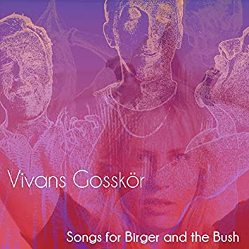 Songs for Birger in the Bush