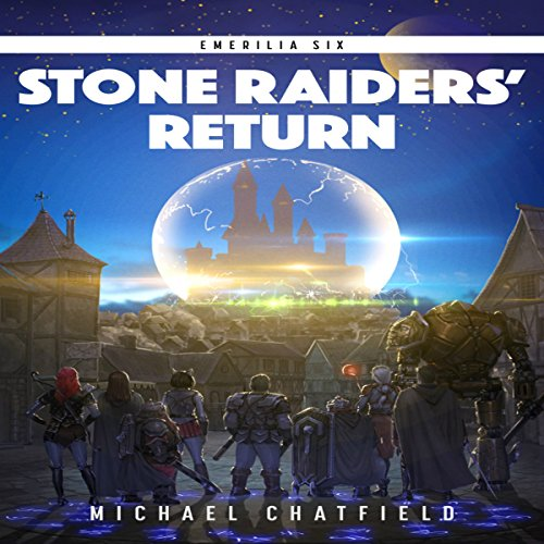 Stone Raiders' Return     Emerilia, Volume 6              By:                                                                                                                                 Michael Chatfield                               Narrated by:                                                                                                                                 Tristan Morris                      Length: 11 hrs and 26 mins     855 ratings     Overall 4.8