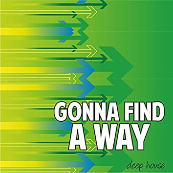 Gonna Find a Way (Deep House)