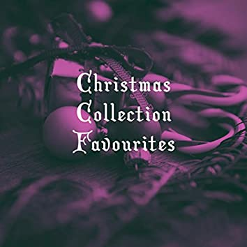 Christmas Collection Favourites