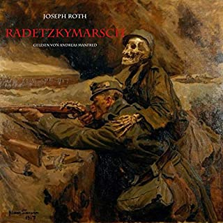 Radetzkymarsch                   Autor:                                                                                                                                 Joseph Roth                               Sprecher:                                                                                                                                 Andreas Manfred                      Spieldauer: 12 Std. und 46 Min.     Noch nicht bewertet     Gesamt 0,0