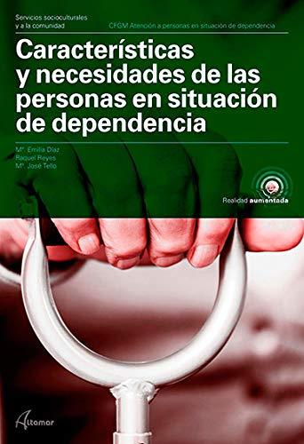 Características y necesidades de las personas en situación de dependencia (CFGM ATENCIÓN A PERSONAS EN SITUACIÓN DE DEPENDENC)