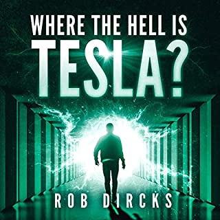 Where the Hell is Tesla?     A Novel              By:                                                                                                                                 Rob Dircks                               Narrated by:                                                                                                                                 Rob Dircks                      Length: 5 hrs and 4 mins     4,145 ratings     Overall 4.2