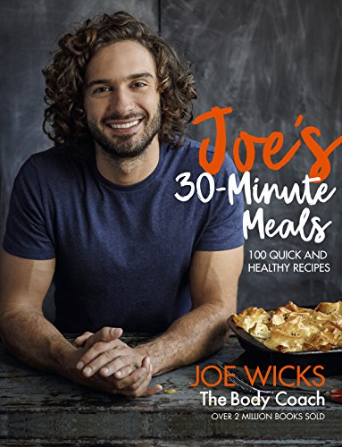 Joe S 30 Minute Meals 100 Quick And Healthy Recipes Kindle Edition By Wicks Joe Health Fitness Dieting Kindle Ebooks Amazon Com