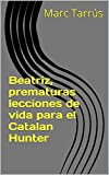 Beatriz, prematuras lecciones de vida para el Catalan Hunter