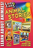 Lots & Lots of Animal Stories for Kids V6 Foxes [DVD]