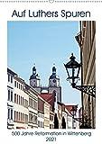Auf Luthers Spuren (Wandkalender 2021 DIN A2 hoch)
