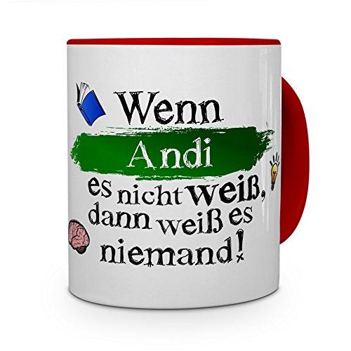 printplanet Tasse mit Namen Andi - Layout: Wenn Andi es Nicht weiß, dann weiß es niemand - Namenstasse, Kaffeebecher, Mug, Becher, Kaffee-Tasse - Farbe Rot