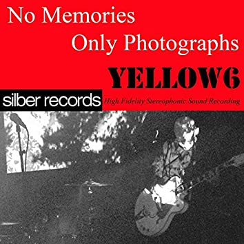 No Memories, Only Photographs