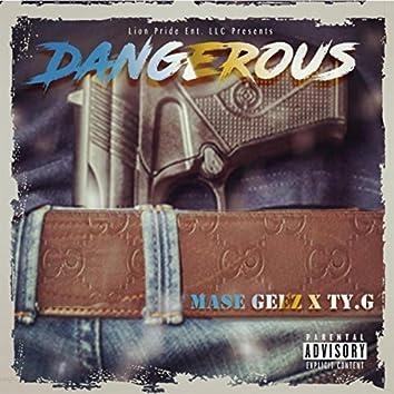 Dangerous (feat. Ty. G)