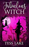 Fabulous Witch (Torrent Witches Cozy Mysteries #4) (Volume 4)