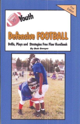 Youth Football Defensive Drills, Plays and Strategies Free Flow Handbook (Series 4 Free Flow Handbooks 10) (English Edition)