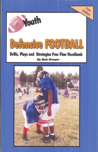 Youth Football Defensive Drills, Plays and Strategies Free Flow Handbook (Series 4 Free Flow Handbooks 10) (English Edition)