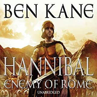 Hannibal: Enemy of Rome     Hannibal 1              By:                                                                                                                                 Ben Kane                               Narrated by:                                                                                                                                 Michael Praed                      Length: 19 hrs and 36 mins     25 ratings     Overall 4.5