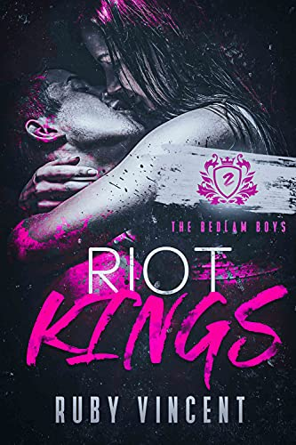 Riot Kings: A Dark Reverse Harem Romance (The Bedlam Boys Book 2) by [Ruby  Vincent]