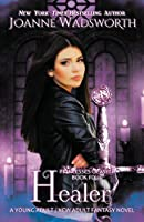 Healer: A Young Adult / New Adult Fantasy Novel (Princesses of Myth)