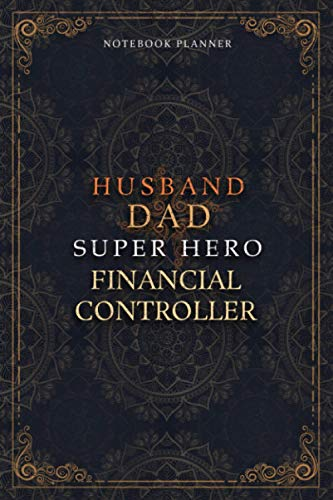 Financial Controller Notebook Planner - Luxury Husband Dad Super Hero Financial Controller Job Title Working Cover: Money, To Do List, A5, 120 Pages, ... Daily Journal, Home Budget, Agenda, 6x9 inch