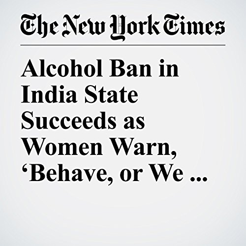 Alcohol Ban in India State Succeeds as Women Warn, 'Behave, or We'll Get Tough' copertina