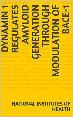 Dynamin 1 Regulates Amyloid Generation through Modulation of BACE-1 (English Edition)