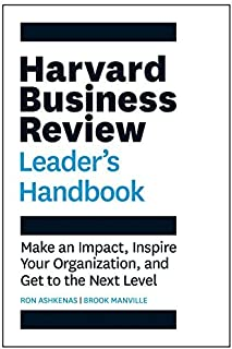 Harvard Business Review Leader's Handbook: Make an Impact, Inspire Your Organization, and Get to the Next Level (HBR Handb...