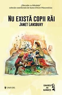Nu exista copii rai (Romanian Edition)