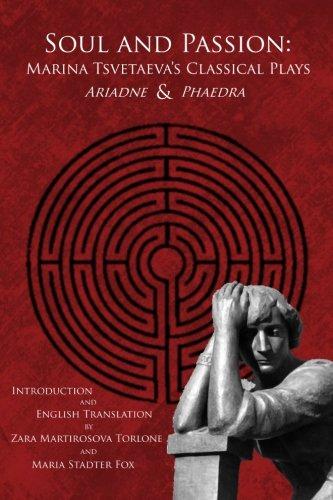 Soul and Passion: Marina Tsvetaeva's Classical Plays: Ariadne & Phaedra