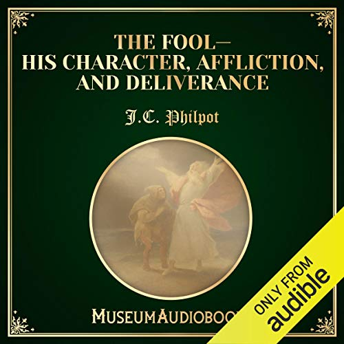 The Fool - His Character, Affliction, and Deliverance Titelbild