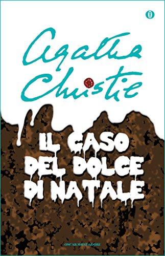 Il caso del dolce di Natale: e altre storie (Oscar scrittori moderni Vol. 2016)