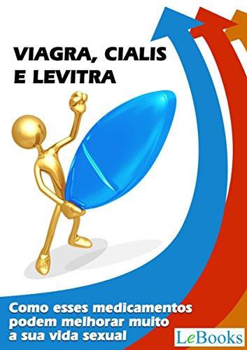 Viagra, cialis e levitra: Como esses medicamentos podem melhorar muito a sua vida sexual (Coleção Saúde) (Portuguese Edition)