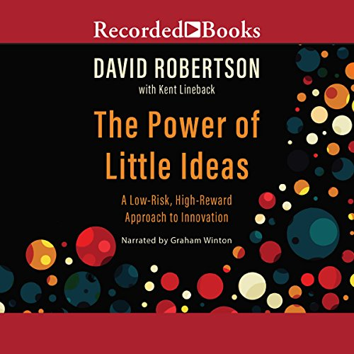 The Power of Little Ideas                   By:                                                                                                                                 David Robertson,                                                                                        Kent Lineback                               Narrated by:                                                                                                                                 Graham Winton                      Length: 6 hrs and 57 mins     76 ratings     Overall 4.3