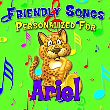 Friendly Songs - Personalized For Ariel