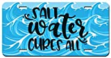 Salt Water Cures All Printed Vanity Front License Plate Tag KCFP082