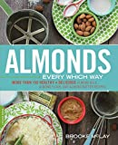 Best Almond Butters - Almonds Every Which Way: More than 150 Healthy Review