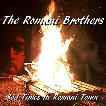 Sad Times in Romani Town