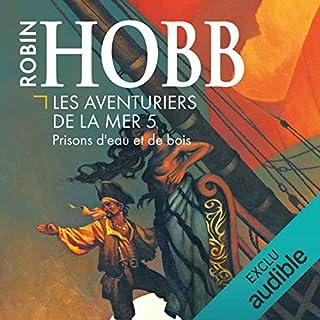 Prisons d'eau et de bois     Les aventuriers de la mer 5              Auteur(s):                                                                                                                                 Robin Hobb                               Narrateur(s):                                                                                                                                 Vincent de Boüard                      Durée: 10 h et 33 min     3 évaluations     Au global 5,0